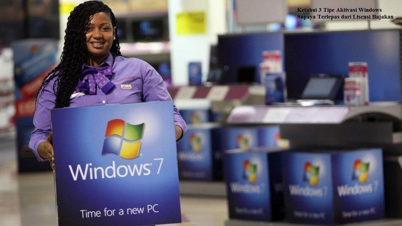 Ketahui 3 Tipe Aktivasi Windows Supaya Terlepas dari Lisensi Bajakan