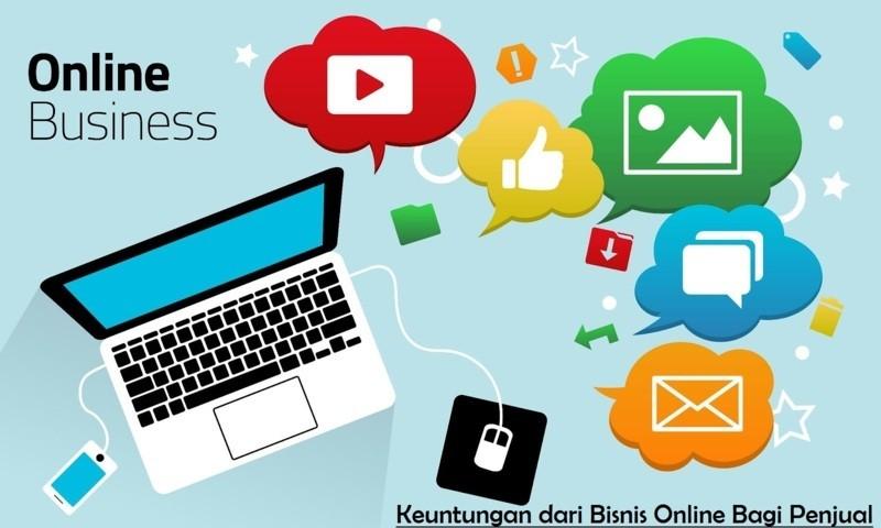 Keuntungan dari Bisnis Online Bagi Penjual