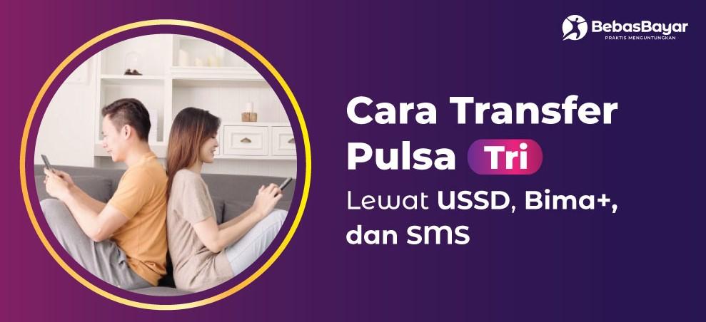 Cara Transfer Pulsa 3 ke Dana, ke Ovo, Operator Lain