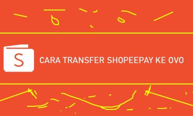 Cara Transfer Shopeepay ke OVO